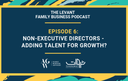 The Levant Family Business Podcast – Non-Executive Directors – Adding Talent for Growth?